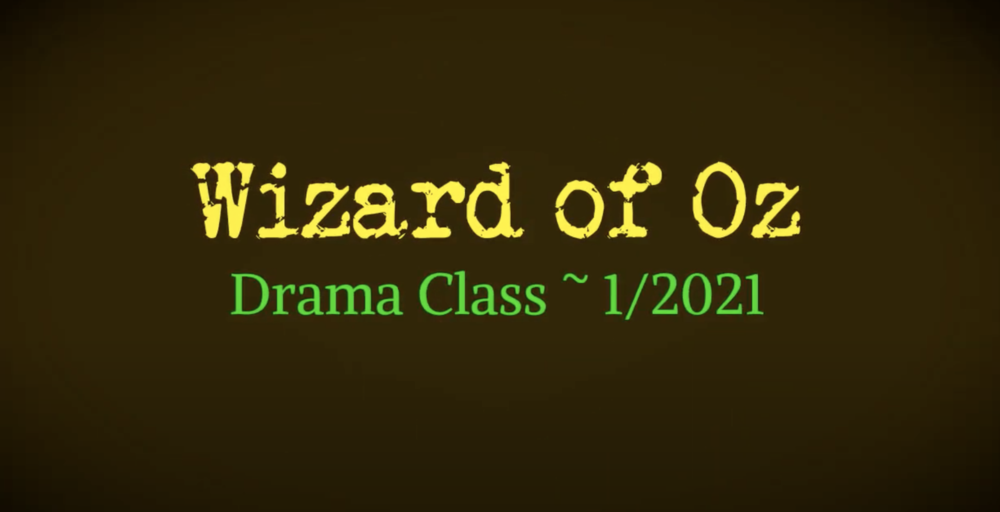 Drama Class Presents The Wizard of Oz